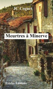 Meurtres à Minerve, de J.-C. Cognet, Estelas éd.