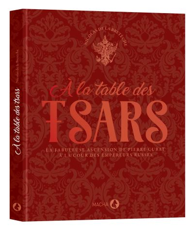 À la table des tsars, de N. de La Bretèche, éd. Macha Publishing
