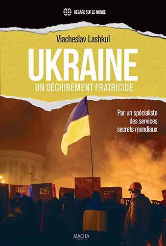 Ukraine : Un déchirement fratricide