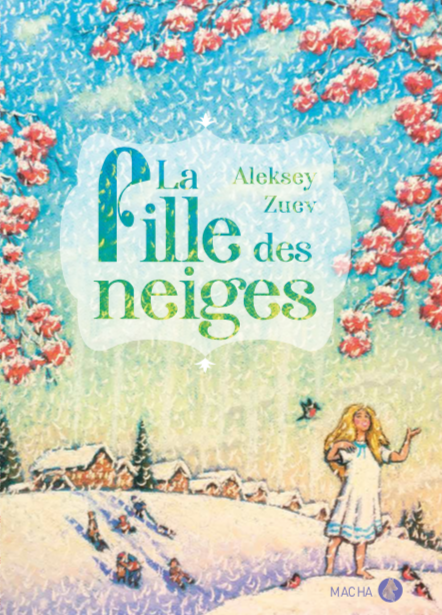 La Fille des neiges, d'A. Zuev, éd. Macha Publishing