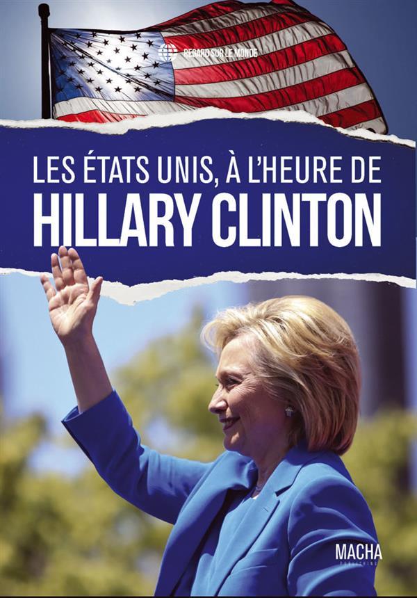 Les États-Unis, à l'heure de Hillary Clinton