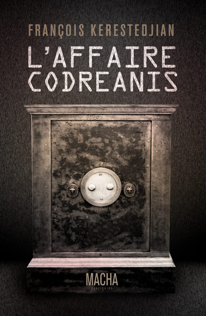 L'Affaire Codréanis, de F. Kerestedjian, Macha Publishing