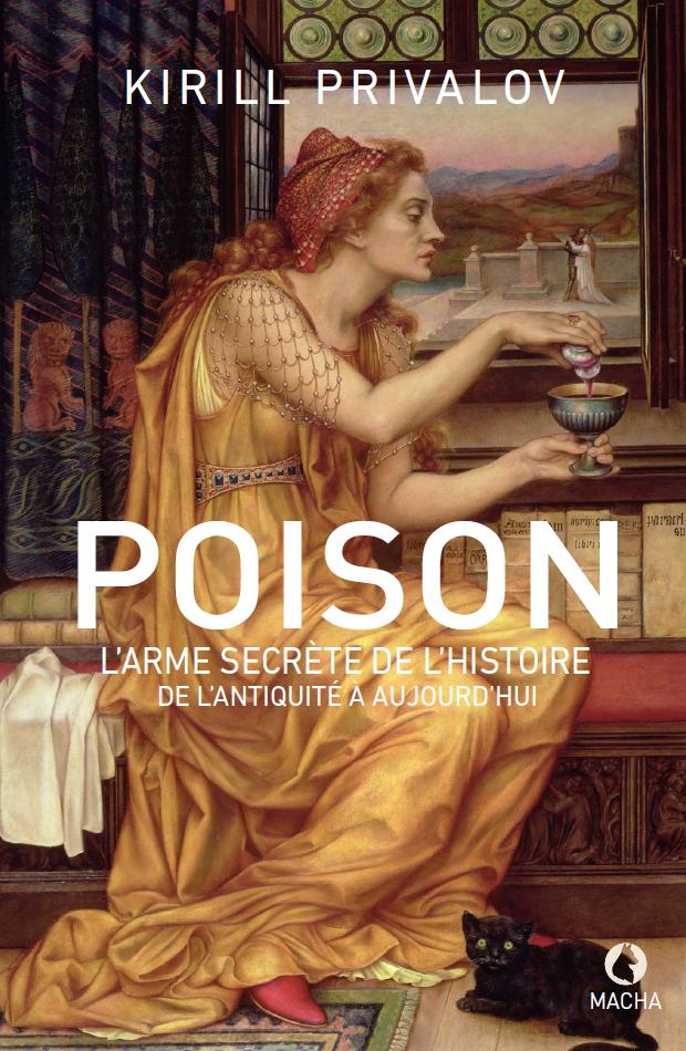 Poison : L'Arme secrète de l'histoire, de K. Privalov, éd. Macha Publishing