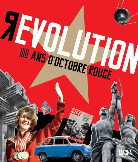 Révolution, 100 ans d'Octobre rouge