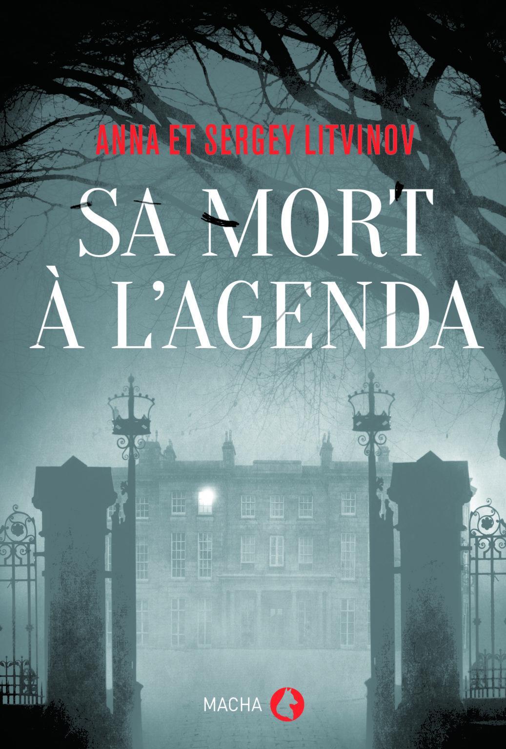 Sa mort à l'agenda, de A. et S. Litvinov, éd. Macha Publishing