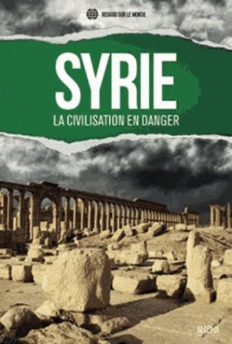 Syrie : La Civilisation en danger